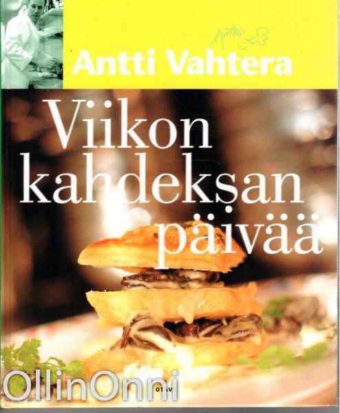 Viikon kahdeksan päivää, Antti Vahtera