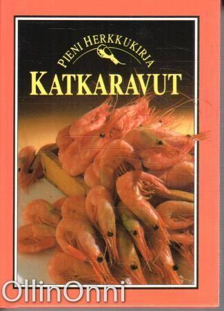 Katkaravut - Pieni herkkukirja, Kerstin Wachtmeister