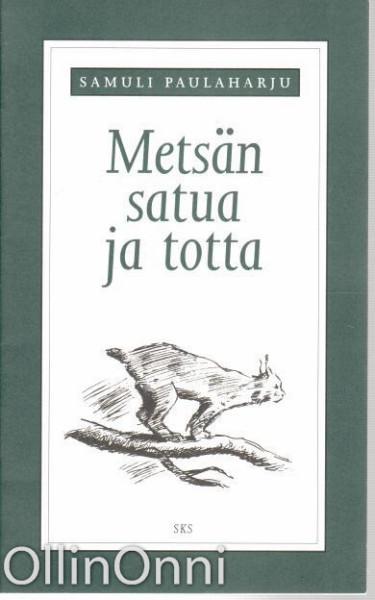 Metsän satua ja totta, Samuli Paulaharju