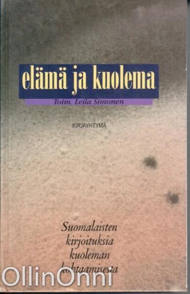 Elämä ja kuolema - Suomalaisten kirjoituksia kuoleman kohtaamisesta, Leila Simonen
