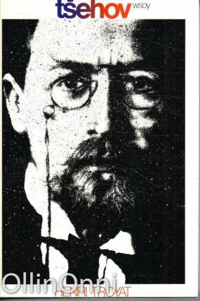 Anton Tšehov, Henri Troyat