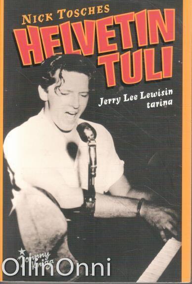Helvetin tuli - Jerry Lee Lewisin tarina, Nick Tosches