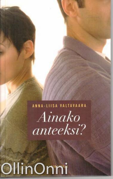Ainako anteeksi?, Anna-Liisa Valtavaara