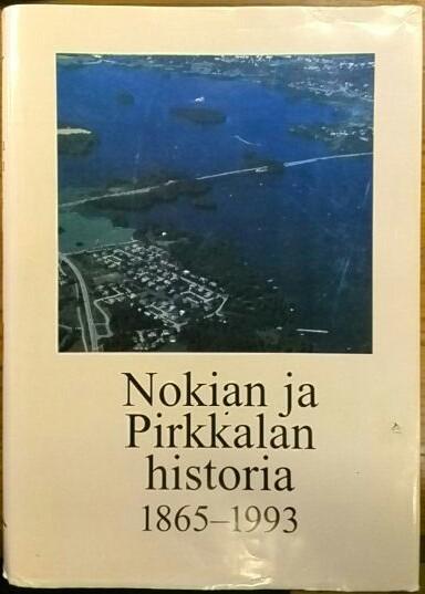 Nokian ja Pirkkalan historia : yhteinen Pirkkalan pitäjä 1865-1921 ja kuntien erilliset vaiheet 1990-luvulle, Jussi Koivuniemi
