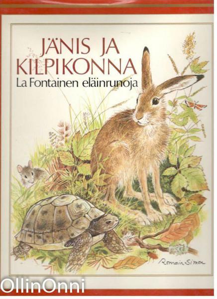 Jänis ja kilpikonna : La Fontainen eläinrunoja, Jean de La Fontaine