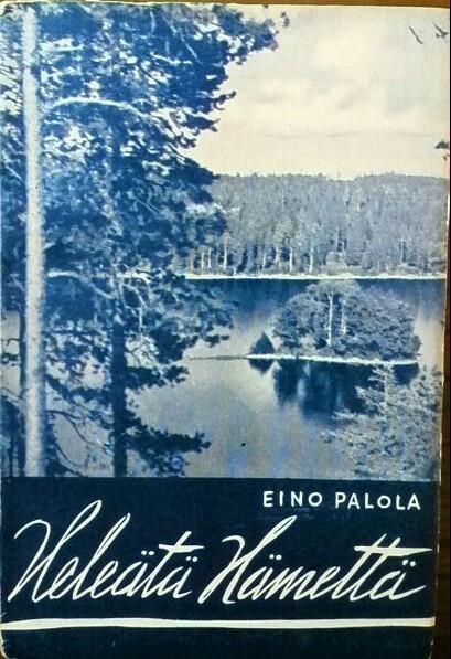 Heleätä Hämettä, Eino Palola