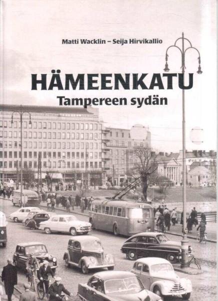 Hämeenkatu : Tampereen sydän, Matti Wacklin