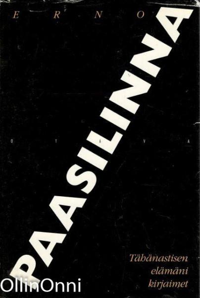 Tähänastisen elämäni kirjaimet : elämäkerrallisia ja kirjallisia muistelmia, Erno Paasilinna
