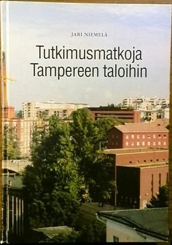 Tutkimusmatkoja Tampereen taloihin, Jari Niemelä