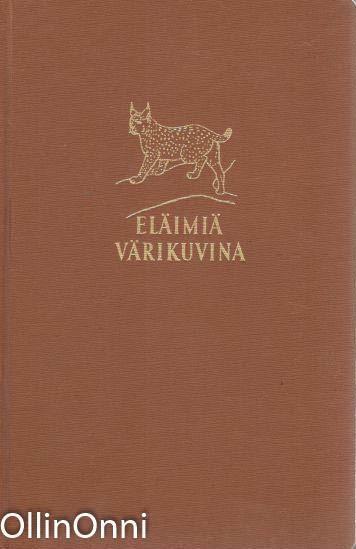 Eläimiä värikuvina - nisäkkäät, matelijat, sammakkoeläimet, Pekka Nuorteva