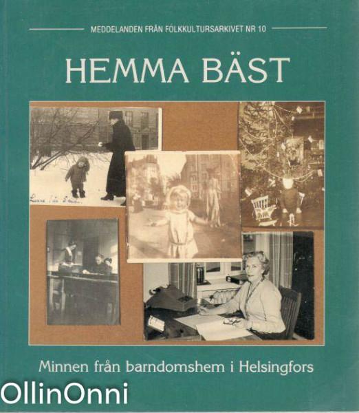 Hemma bäst : minnen från barndomshem i Helsingfors, Anna-Maria Åström